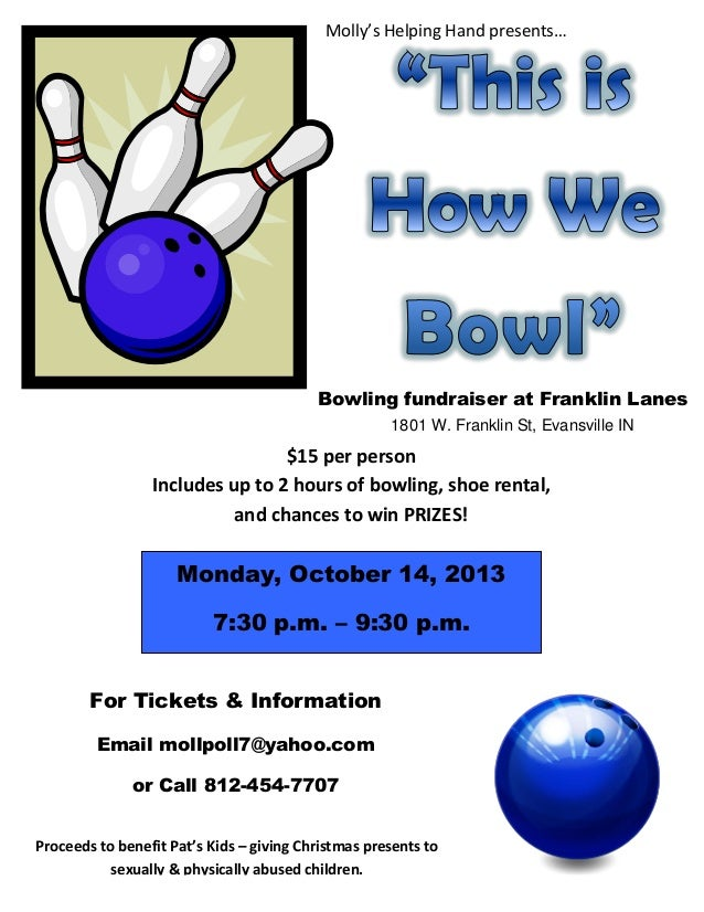 Molly's Helping Hand presents… Monday, October 14, 2013 7:30 p.m. – 9:30 p.m. Bowling fundraiser at Franklin Lanes 1801 W....