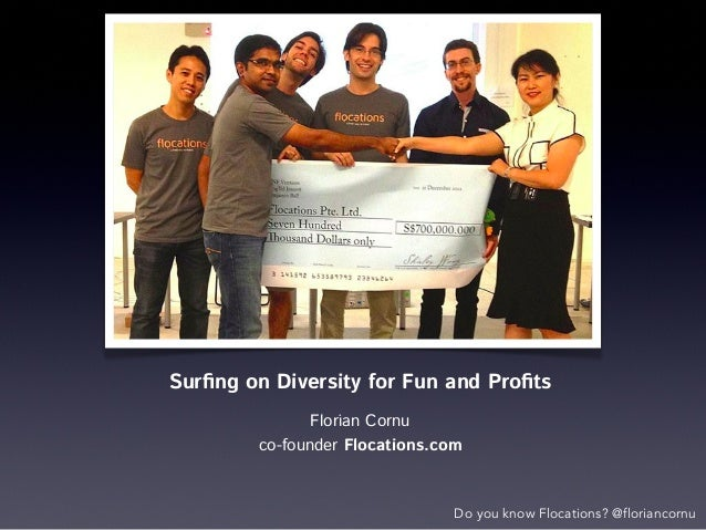 Surfing on Diversity for Fun and Profits Florian Cornu co-founder Flocations.com  Do you know Flocations? @floriancornu