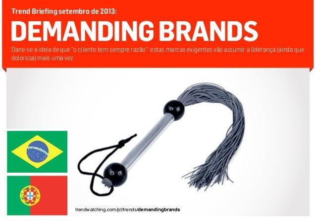 """Trend Briefing setembro de 2013:  DEMANDING BRANDS  Dane-se a ideia de que """"o cliente tem sempre razão"""": estas marcas exig..."""