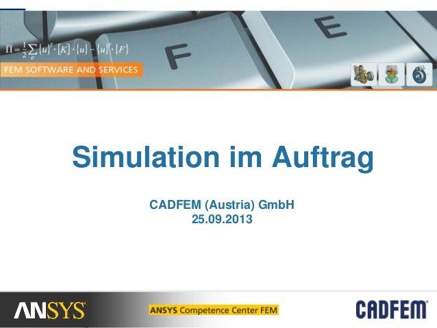 Simulation im Auftrag CADFEM (Austria) GmbH 25.09.2013