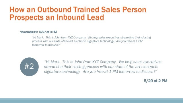 """How an Outbound Trained Sales Person Prospects an Inbound Lead """"Hi Mark. This is John from XYZ Company. We help sales exec..."""