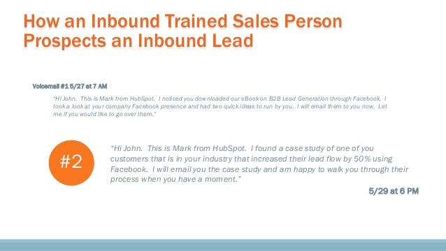 """How an Inbound Trained Sales Person Prospects an Inbound Lead """"Hi John. This is Mark from HubSpot. I noticed you downloade..."""