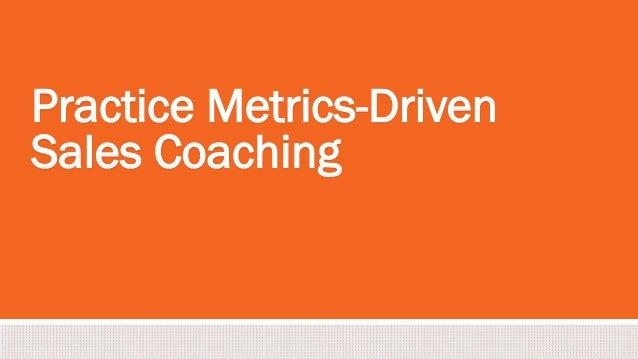 #inbound2013 Practice Metrics-Driven Sales Coaching