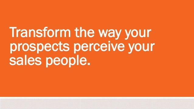 #inbound2013 Transform the way your prospects perceive your sales people.