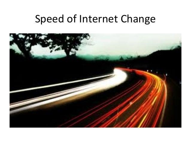 Speed of Internet Change