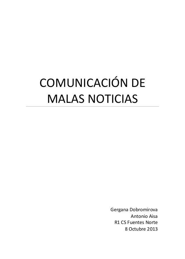 COMUNICACIÓN DE MALAS NOTICIAS Gergana Dobromirova Antonio Aisa R1 CS Fuentes Norte 8 Octubre 2013