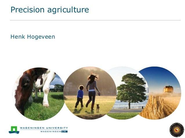 Precision agriculture Henk Hogeveen