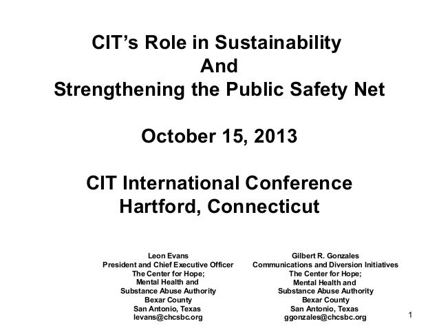 1 CIT's Role in Sustainability And Strengthening the Public Safety Net October 15, 2013 CIT International Conference Hartf...