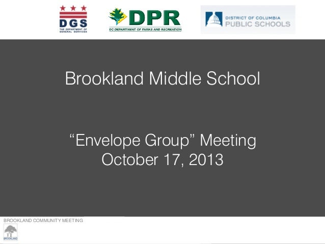 "Brookland Middle School ""Envelope Group"" Meeting October 17, 2013  BROOKLAND COMMUNITY MEETING – MARCH 23, 2013"