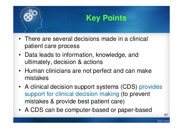 clinical decision support in the delivery Global clinical decision support systems market to reach $1082 billion by 2025 the global clinical decision support systems (cdss) market comprises of software and services which help healthcare providers reduce the rate of medical errors during the healthcare delivery process.
