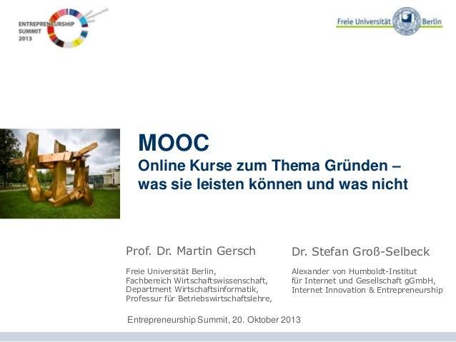 MOOC Online Kurse zum Thema Gründen – was sie leisten können und was nicht  Prof. Dr. Martin Gersch  Dr. Stefan Groß-Selbe...