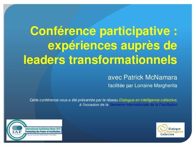 Conférence participative : expériences auprès de leaders transformationnels avec Patrick McNamara facilitée par Lorraine M...