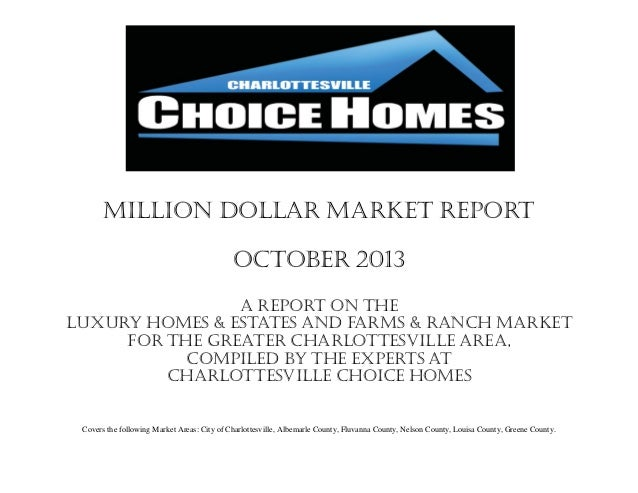 Million Dollar Market Report October 2013 A report on the Luxury Homes & Estates and farms & RANCH market for the Greater ...