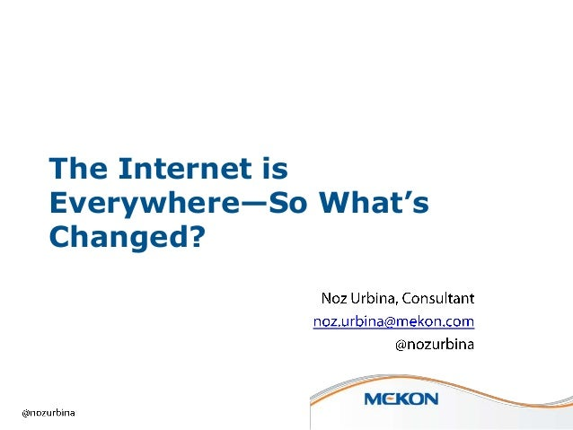 The Internet is Everywhere—So What's Changed?