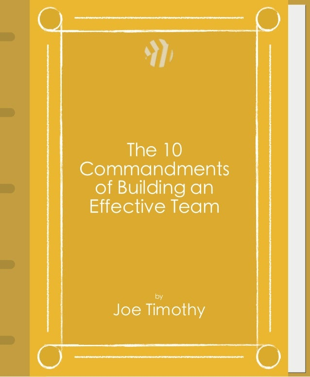 The 10 Commandments of Building an Effective Team  by  Joe Timothy