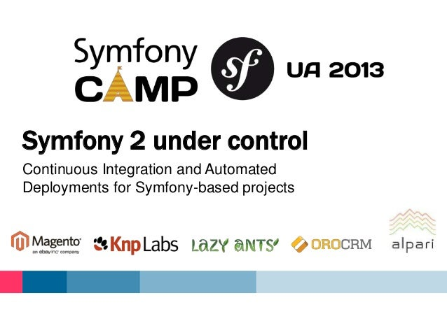 Continuous Integration and Automated Deployments for Symfony-based projects Symfony 2 under control