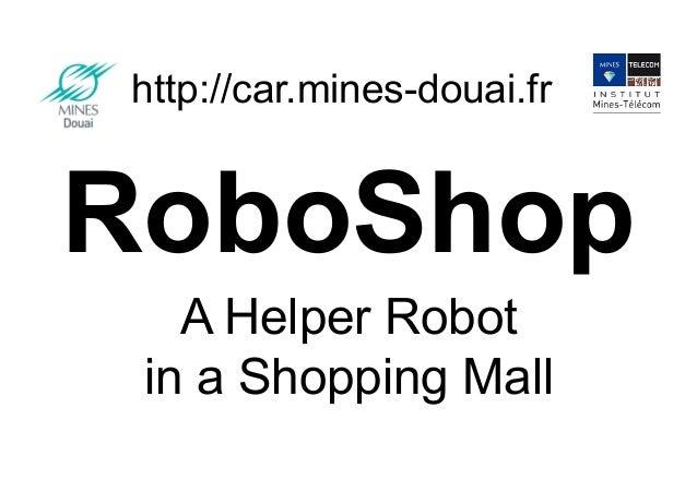 RoboShop : Helper Robot in a Shopping Mall
