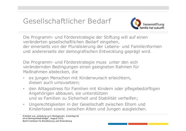 Gesellschaftlicher Bedarf Die Programm- und Förderstrategie der Stiftung will auf einen veränderten gesellschaftlichen Bed...