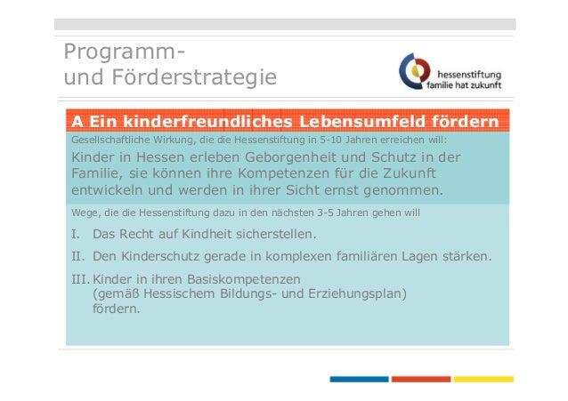 Programmund Förderstrategie A Ein kinderfreundliches Lebensumfeld fördern Gesellschaftliche Wirkung, die die Hessenstiftun...