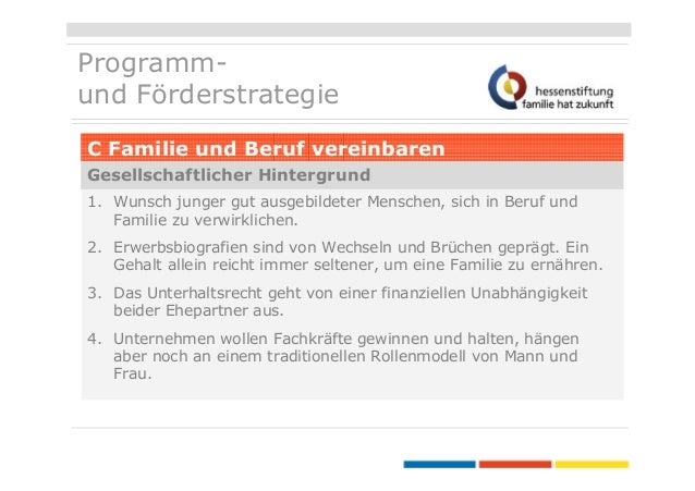 Programmund Förderstrategie C Familie und Beruf vereinbaren Gesellschaftlicher Hintergrund 1. Wunsch junger gut ausgebilde...