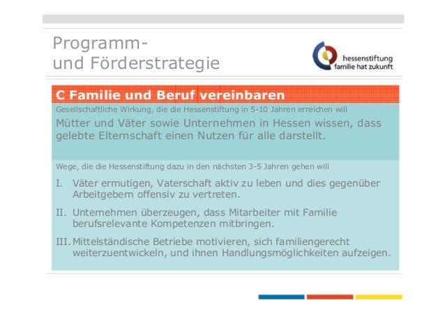 Programmund Förderstrategie C Familie und Beruf vereinbaren Gesellschaftliche Wirkung, die die Hessenstiftung in 5-10 Jahr...