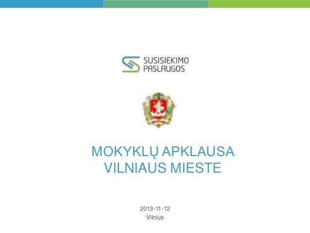 MOKYKLŲ APKLAUSA VILNIAUS MIESTE 2013-11-12 Vilnius