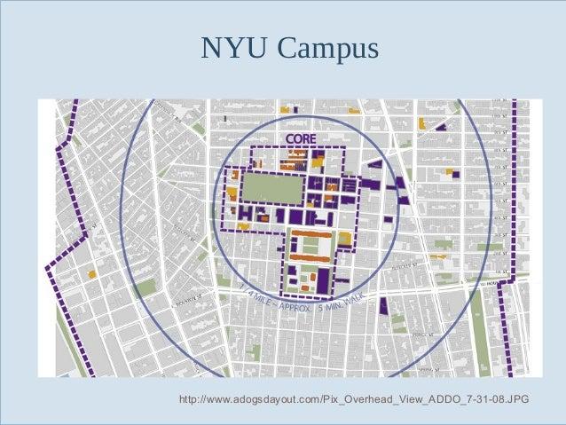 NYU Campus  Slide 13  http://www.adogsdayout.com/Pix_Overhead_View_ADDO_7-31-08.JPG