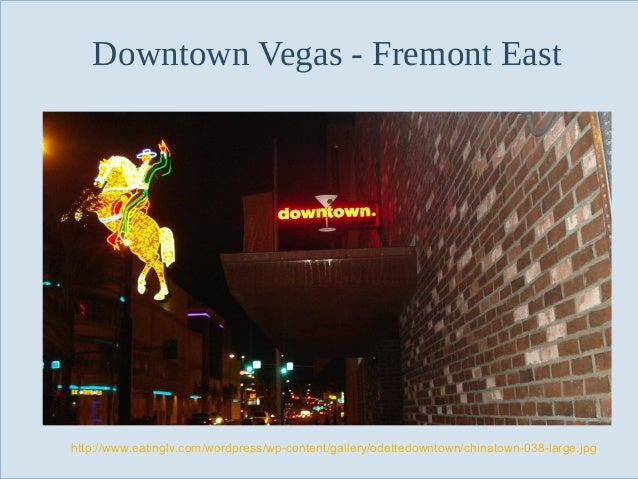 Downtown Vegas - Fremont East  http://www.eatinglv.com/wordpress/wp-content/gallery/odettedowntown/chinatown-038-large.jpg...