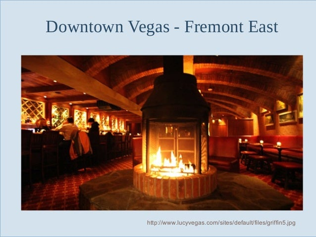 Downtown Vegas - Fremont East  Slide 15  http://www.lucyvegas.com/sites/default/files/griffin5.jpg