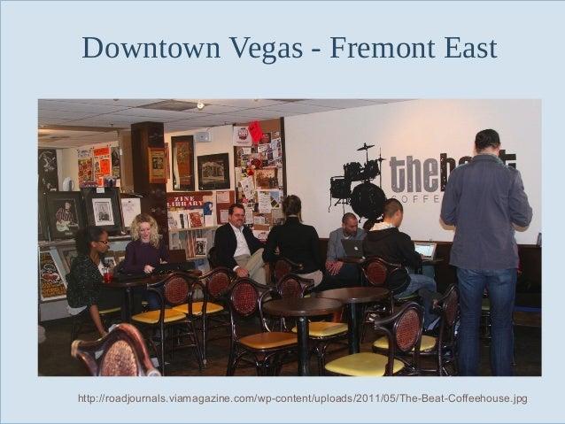 Downtown Vegas - Fremont East  Slide 17  http://roadjournals.viamagazine.com/wp-content/uploads/2011/05/The-Beat-Coffeehou...