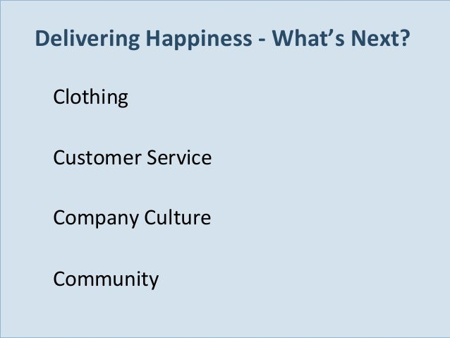 Delivering Happiness - What's Next? Clothing Customer Service Company Culture Community Slide 19