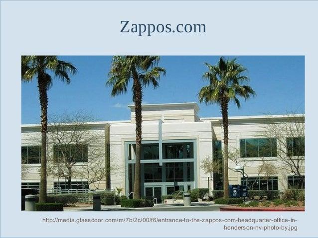 Zappos.com  Slide 5  http://media.glassdoor.com/m/7b/2c/00/f6/entrance-to-the-zappos-com-headquarter-office-inhenderson-nv...