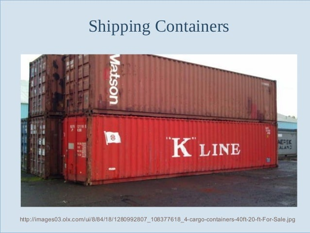 Shipping Containers  http://images03.olx.com/ui/8/84/18/1280992807_108377618_4-cargo-containers-40ft-20-ft-For-Sale.jpg  S...