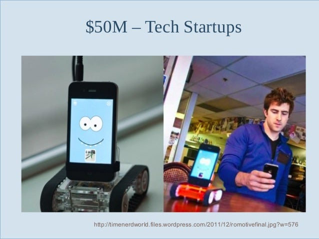 $50M – Tech Startups  Slide 61  http://timenerdworld.files.wordpress.com/2011/12/romotivefinal.jpg?w=576