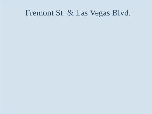 Fremont St. & Las Vegas Blvd.  Slide 86