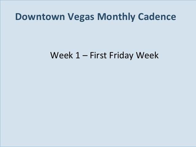 Downtown Vegas Monthly Cadence Week 1 – First Friday Week  Slide 97