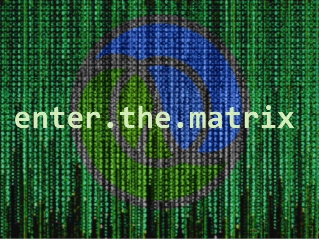 enter.the.matrix