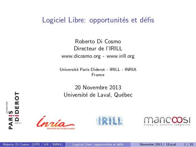 Logiciel Libre: opportunit´s et d´fis e e Roberto Di Cosmo Directeur de l'IRILL www.dicosmo.org - www.irill.org Universit´ ...