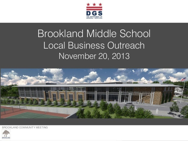 Brookland Middle School Local Business Outreach November 20, 2013  BROOKLAND COMMUNITY MEETING – MARCH 23, 2013