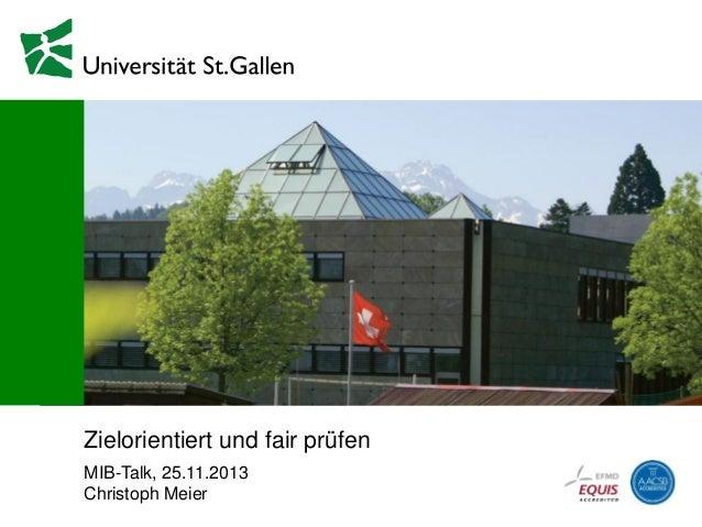 Zielorientiert und fair prüfen MIB-Talk, 25.11.2013 Christoph Meier