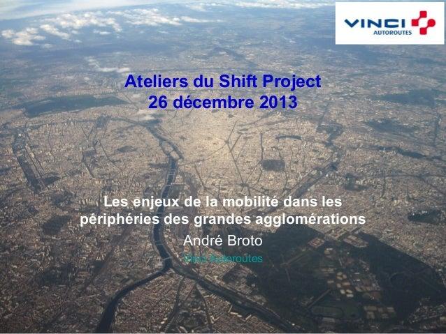Ateliers du Shift Project 26 décembre 2013  Les enjeux de la mobilité dans les périphéries des grandes agglomérations Andr...