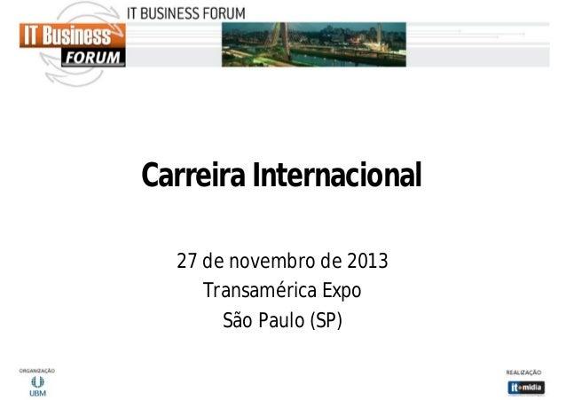 Carreira Internacional 27 de novembro de 2013 Transamérica Expo São Paulo (SP)