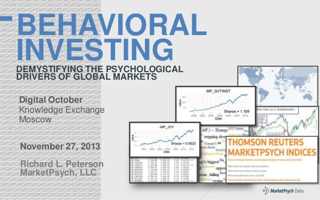 BEHAVIORAL INVESTING DEMYSTIFYING THE PSYCHOLOGICAL DRIVERS OF GLOBAL MARKETS Digital October Knowledge Exchange Moscow No...
