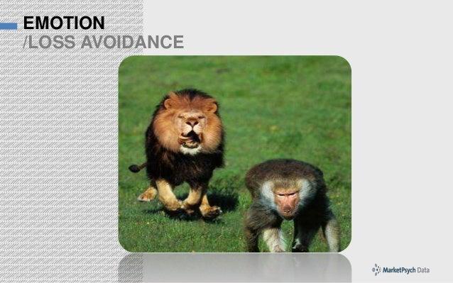 EMOTION /LOSS AVOIDANCE
