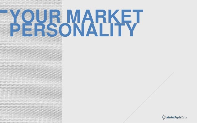 YOUR MARKET PERSONALITY