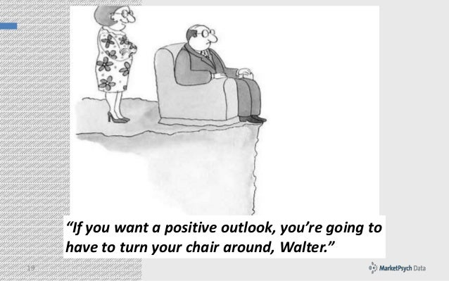 """""""If you want a positive outlook, you're going to have to turn your chair around, Walter."""" 19"""