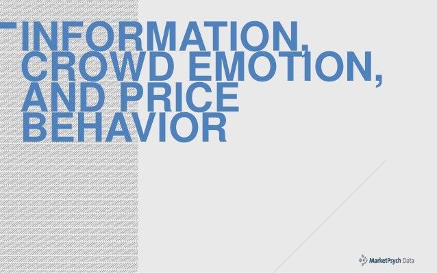 INFORMATION, CROWD EMOTION, AND PRICE BEHAVIOR