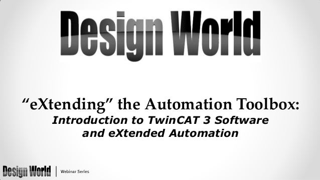 """eXtending"" the Automation Toolbox: Introduction to TwinCAT 3 Software and eXtended Automation"