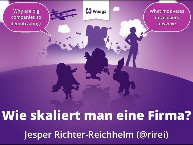 Why are big companies so demotivating?  What motivates developers anyway?  Wie skaliert man eine Firma? Jesper Richter-Rei...