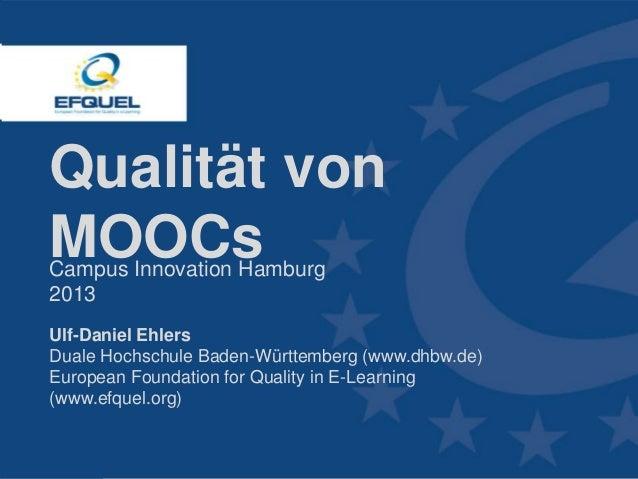 Qualität von MOOCs Campus Innovation Hamburg 2013  Ulf-Daniel Ehlers Duale Hochschule Baden-Württemberg (www.dhbw.de) Euro...